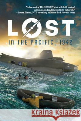 Lost in the Pacific, 1942: Not a Drop to Drink (Lost #1) Tod Olson 9780545928113