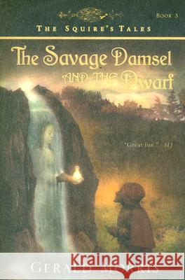 The Savage Damsel and the Dwarf Gerald Morris 9780547014371
