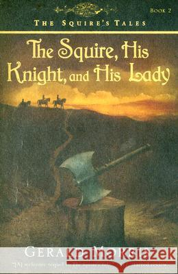 The Squire, His Knight, and His Lady Gerald Morris 9780547014388