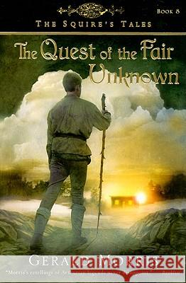 Quest of the Fair Unknown Gerald Morris 9780547014845