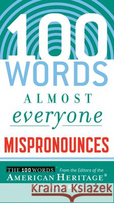 100 Words Almost Everyone Mispronounces Editors of the American Heritage Diction 9780547148113