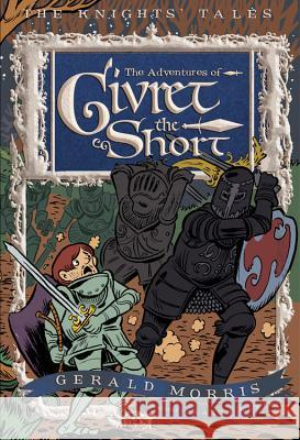 The Adventures of Sir Givret the Short Gerald Morris Aaron Renier 9780547248189