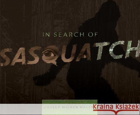 In Search of Sasquatch Kelly Milner Halls 9780547257617