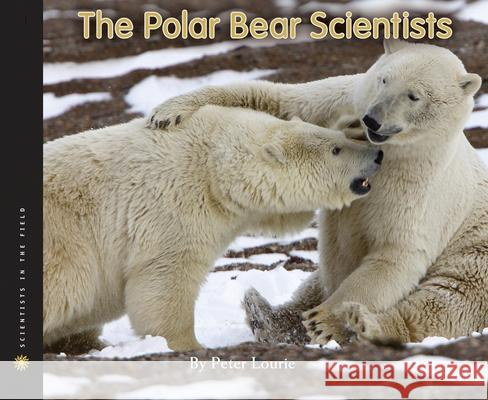 The Polar Bear Scientists Peter Lourie 9780547283050