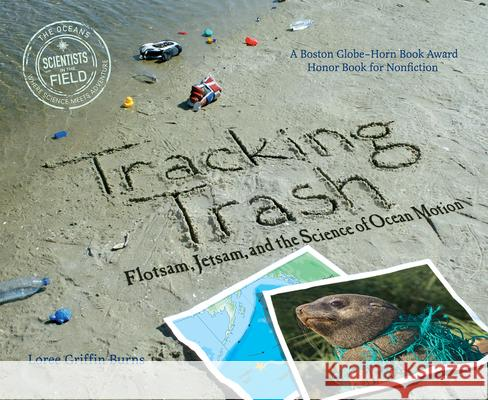 Tracking Trash: Flotsam, Jetsam, and the Science of Ocean Motion Loree Griffi 9780547328607