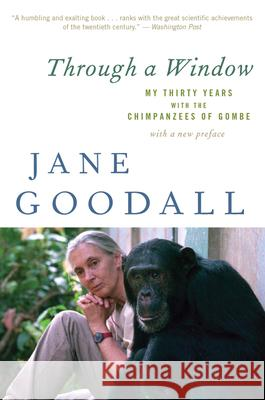 Through a Window: My Thirty Years with the Chimpanzees of Gombe Jane Goodall 9780547336954