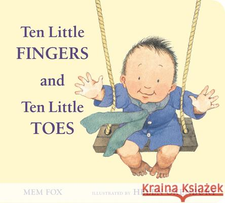 Ten Little Fingers and Ten Little Toes Mem Fox Helen Oxenbury 9780547366203