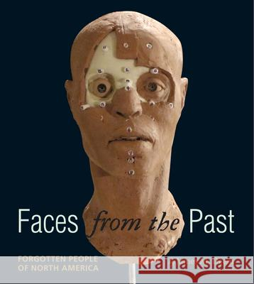 Faces from the Past: Forgotten People of North America James M. Deem 9780547370248