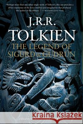 The Legend of Sigurd and Gudrn J. R. R. Tolkien Christopher Tolkien 9780547394572