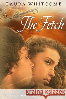 The Fetch Laura Whitcomb 9780547411637