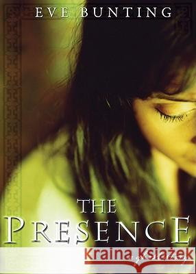 The Presence: A Ghost Story Eve Bunting 9780547480329