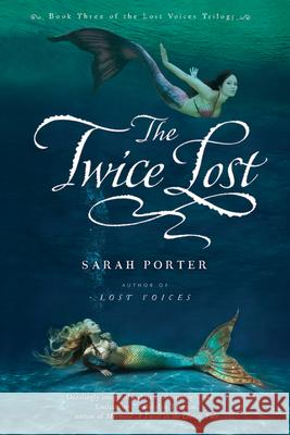 The Twice Lost Sarah Porter 9780547482552