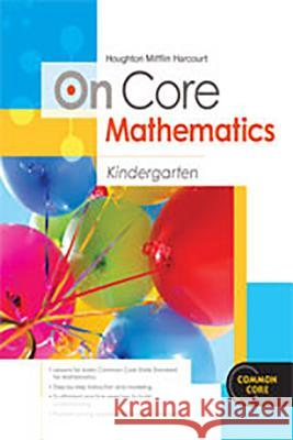 Houghton Mifflin Harcourt on Core Mathematics: Student Workbook Grade K Houghton Mifflin Harcourt 9780547575216