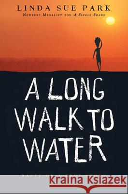 A Long Walk to Water: Based on a True Story Linda Sue Park 9780547577319