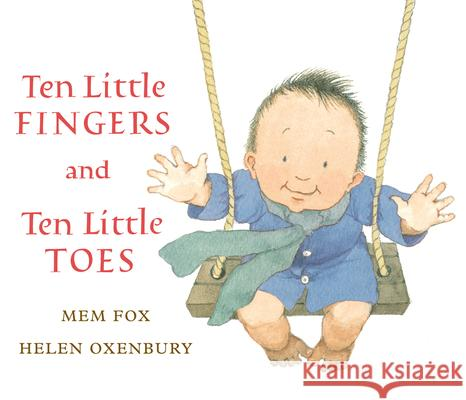 Ten Little Fingers and Ten Little Toes Mem Fox Helen Oxenbury 9780547581033