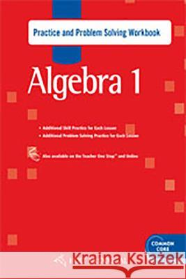 Holt McDougal Algebra 1: Common Core Practice and Problem Solving Workbook Holt McDougal 9780547709963