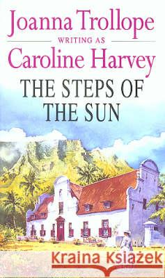 STEPS OF THE SUN Caroline Harvey 9780552144070