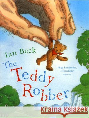 The Teddy Robber Ian Beck 9780552553193