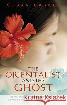 The Orientalist and the Ghost Susan Barker 9780552772419