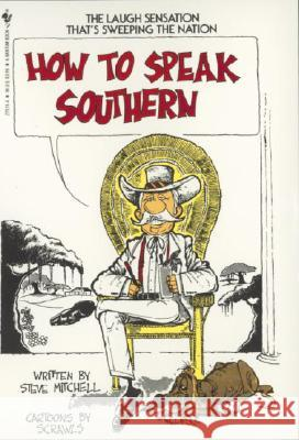How to Speak Southern Steve Mitchell Sam C. Rawls 9780553275193