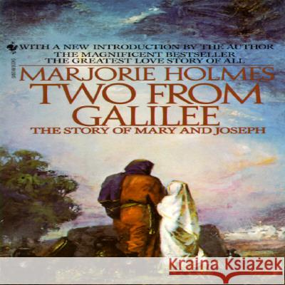 Two from Galilee: The Story of Mary and Joseph Marjorie Holmes 9780553281002