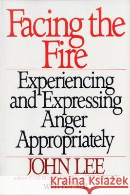 Facing the Fire: Experiencing and Expressing Anger Appropriately John Lee Bill Stott William Stott 9780553372403