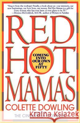 Red Hot Mamas: Coming Into Our Own at Fifty Colette Dowling 9780553374957