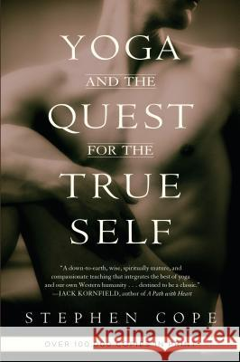 Yoga and the Quest for the True Self Stephen Cope 9780553378351