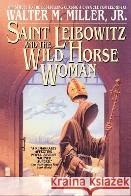 Saint Leibowitz and the Wild Horse Woman Walter M. Miller 9780553380798
