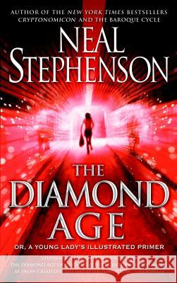 The Diamond Age: Or, a Young Lady's Illustrated Primer Neal Stephenson 9780553380965