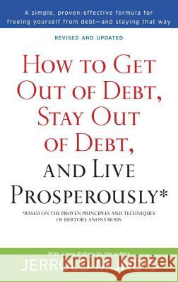 How to Get Out of Debt, Stay Out of Debt, and Live Prosperously*: Based on the Proven Principles and Techniques of Debtors Anonymous Jerrold J. Mundis 9780553382020