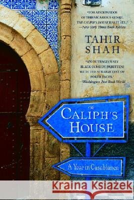 The Caliph's House: A Year in Casablanca Tahir Shah 9780553383102