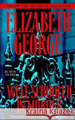 Well-Schooled in Murder Elizabeth A. George 9780553384819 Bantam Books
