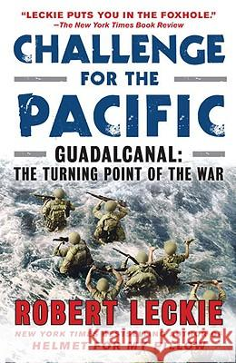 Challenge for the Pacific: Guadalcanal: The Turning Point of the War Robert Leckie 9780553386912 Bantam