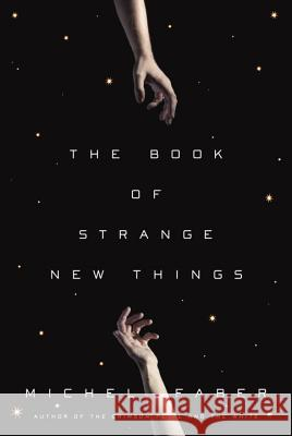 The Book of Strange New Things Michel Faber 9780553418866