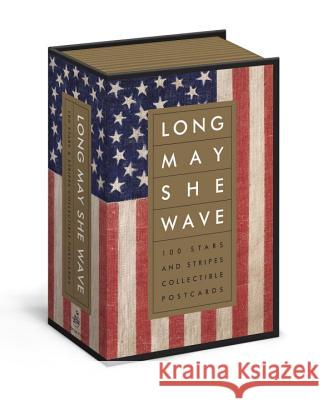Long May She Wave: 100 Stars and Stripes Collectible Postcards Kit Hinrichs 9780553459289