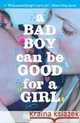 A Bad Boy Can Be Good for a Girl Tanya Lee Stone 9780553495096