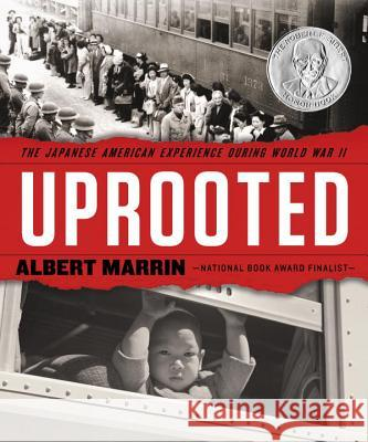Uprooted: The Japanese American Experience During World War II Albert Marrin 9780553509366
