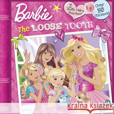 Barbie: The Loose Tooth Random House 9780553511307