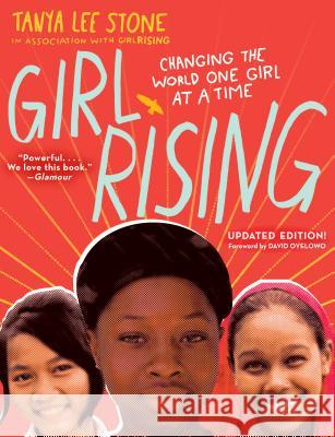Girl Rising: Changing the World One Girl at a Time Tanya Lee Stone 9780553511499
