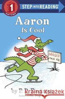 Aaron Is Cool P. D. Eastman 9780553512373