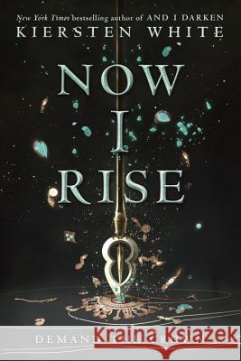 Now I Rise Kiersten White 9780553522365