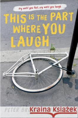 This Is the Part Where You Laugh Peter Brown Hoffmeister 9780553538106