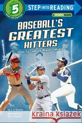 Baseball's Greatest Hitters: From Ty Cobb to Miguel Cabrera S. A. Kramer 9780553539103
