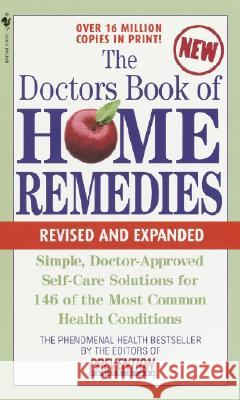 The Doctors Book of Home Remedies: Simple, Doctor-Approved Self-Care Solutions for 146 Common Health Conditions Prevention Magazine 9780553585551