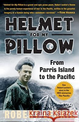 Helmet for My Pillow: From Parris Island to the Pacific Robert Leckie 9780553593310 Bantam