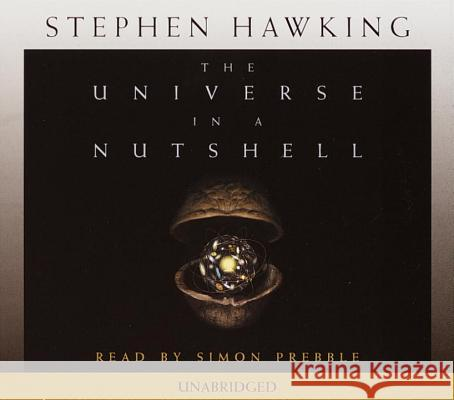 The Universe in a Nutshell - audiobook Stephen Hawking Simon Prebble 9780553714494 Random House Audio Publishing Group