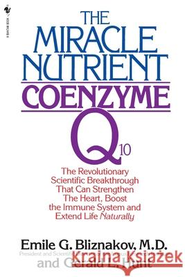 The Miracle Nutrient Emile G. Bliznakov 9780553763133
