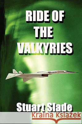 Ride of the Valkyries Stuart Slade 9780557103478