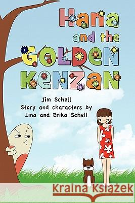 Hana and the Golden Kenzan Jim Schell 9780557718825 Lulu.com